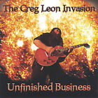 Unfinished Business by The Greg Leon Invasion (CD, Apr-2005, (Independently...