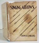 Singing Arrows by Chapman J Milling 1938 Author Signed Poetry Book