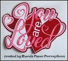 YOU ARE LOVED VALENTINE title scrapbook premade paper piecing by Rhonda