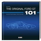 The Original Ford GT 101 How the First GT Came Into Existence and How It Wa