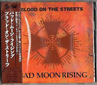 BAD MOON RISING Blood On The Streets JAPAN CD PCCY-00425 1993 NEW