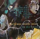 We Don't Need - Audio CD By Cheyenne Marie Mize - VERY GOOD