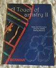 Bernina Artista Sewing Machine Ideas And Information Booklet A Touch Of Artistry