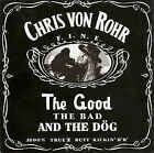 CHRIS VON ROHR   The Good, the Bad and the Dog  CD