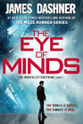 The Eye of Minds The Mortality Doctrine Book One by Dashner James