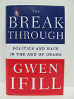 SIGNED GWEN IFILL The Breakthrough Politics and Race Obama 1ST EDITION