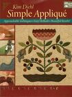 Simple Applique by Kim Diehl detailed instructions for applique quilts