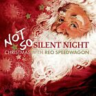 REO SPEEDWAGON Not So Silent Night: Christmas With CD 2010 NEW