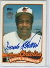 Topps Archives Fan Favorites 1989 Topps Autograph Auto Frank Robinson