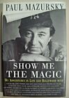 Paul Mazursky Show Me the Magic My Adventures in Life and Hollywood Signed