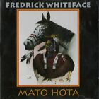Mato Hota by Frederick Whiteface (CD, May-2005, Natural Visions) New Sealed