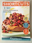 Weight Watchers Shortcuts 130 almost from scratch recipes book