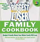 Biggest Loser Family Cookbook Budget Friendly Meals Your Whole Family Wi GOOD