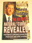 More Natural Cures Revealed by Kevin Trudeau 2006Hardcover
