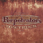 Tow Truck * by The Perpetrators (CD, Apr-2007, The Perpetrators) Like New
