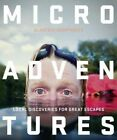 Microadventures Local Discoveries for by Alastair Humphreys New Paperback Book