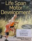 Life Span Motor Development 7th Edition by Kathleen M Haywood Nancy Getchell