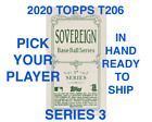 2020 TOPPS T206 SOVEREIGN BACK SERIES 3 PICK YOUR PLAYERS COMPLETE YOUR SET