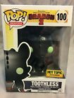 FUNKO POP HOW TO TRAIN YOUR DRAGON TOOTHLESS HOT TOPIC EXCLUSIVE #100