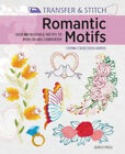 Transfer  Stitch Romantic Motifs Over 60 Reusable Motifs to Iron on and