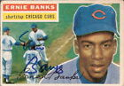 ERNIE BANKS AUTOGRAPH 1956 Topps # 15 Card Chicago Cubs