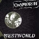 Westworld [EP] by Oxymoron (CD, Jun-2002, GMM Records)