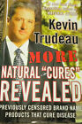 Kevin Trudeau More Natural Cures Revealed Previsouly Censored Brand Names