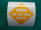 Single Color KIDS UP IN THIS BITCH Decal Sticker 4 or 6 Baby on Board Funny