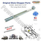 B 255 5 8 x 9 Bolt for Dixie Chopper Long Deck Roller Original DIxie Parts
