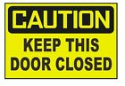 Caution Keep This Door Closed OSHA Safety Sign Business Sticker D442