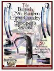 NEW BOOKLET BRITISH 1796 PATTERN LIGHT CAVALRY TROOPERS SWORD FREE SHIPPING