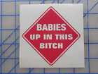 Single Color BABIES UP IN THIS BITCH Decal Sticker 4 or 6 Twins Baby on Board