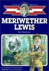Meriwether Lewis Boy Explorer Childhood of Famous Americans ExLib
