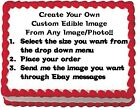 YOUR Own Custom Edible Cake Topper Image Frosting Sheet ANY SIZE ANY IMAGE