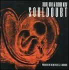 Souldoubt by Awol One & Daddy Kev