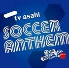 V.A.: tv asahi soccer anthem CD (Japan)