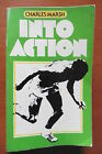 INTO ACTION PAPER BACK BOOK CHARLES MARSH SIGNED FIRST PUBLISHED 1979