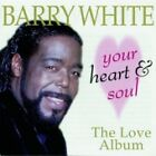 BARRY WHITE YOUR HEART  SOUL THE LOVE ALBUM CD