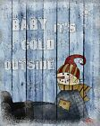 Primitive Christmas Winter Snow Baby It's Cold Outside Folk Art PRINT 8x10