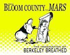 From Bloom County to Mars : The Imagination of Berkeley Breathed by Berkeley...
