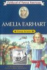 Amelia Earhart Young Aviator Childhood of Famous Americans Gormley Beatrice