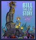 The Bill the Cat Story : A Bloom County Epic by Berkeley Breathed (2016,...