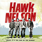 Smile It's the End of the World HAWK NELSON Audio CD