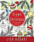 Drawn into Christmas  A Coloring Book Devotional Inspire Your Heart and