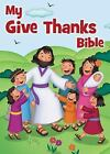 My Give Thanks Bible by Thomas Thomas Nelson 2015 Board Book
