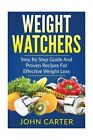 Weight Watchers Smart Points Cookbook Step By Step Guide And Proven Recipe