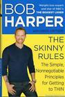 Bob Harper The Skinny Rules Simple Nonnegotiable Principles For Getting To Thin