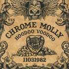 Chrome Molly - Hoodoo Voodoo NEW CD