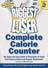 The Biggest Loser Complete Calorie Counter  The Quick and Easy Guide to Thousan