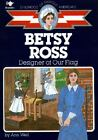 Betsy Ross Designer of Our Flag Childhood of Famous Americans ExLib